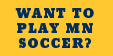 Want To Play MN Soccer?